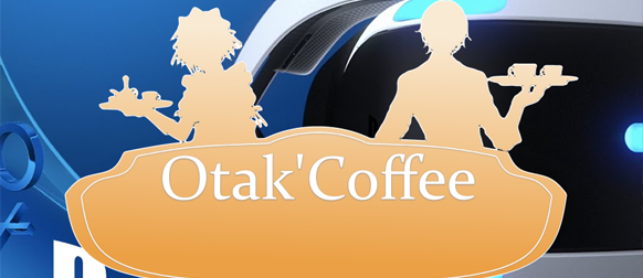 Otak'Coffee #23: l'avenir de la réalité virtuelle, Fable Legends, RetroVGS…